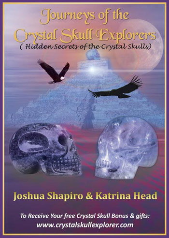 New Kindle E-book Journeys of the Crystal Skull Explorers (Discover the True Secrets that are Hidden within the Crystal Skulls) by Joshua Shapiro and Katrina Head